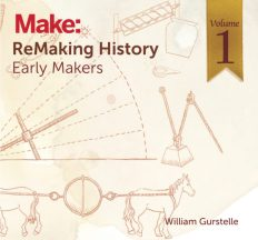 This project is excerpted from the new anthology ReMaking History: Early Makers, available now from Maker Media.