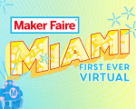 Experimentation, Shop Talk, and the 501st Legion at the First Virtual Maker Faire Miami