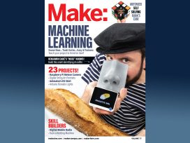 Announcing… Make: Vol. 77 — Machine Learning (and More!)