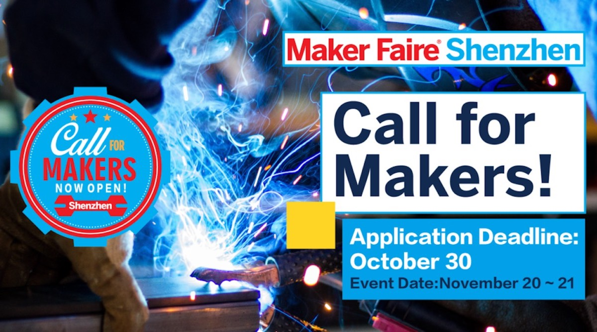 Call for Makers: Show Your Project at Maker Faire Shenzhen 2021 Virtually