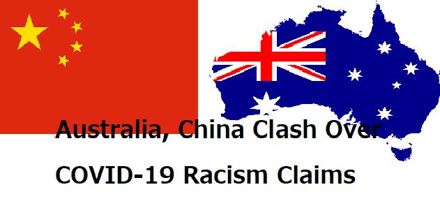 中国とオーストラリアの国旗の画像の上にAustralia, China Clash Over COVID-19 Racism Claimsの印字