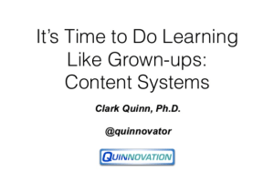 It's Time to Do Learning Like Grown-Ups — Content Systems by Clark Quinn