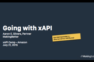 Going with xAPI by Aaron Silvers