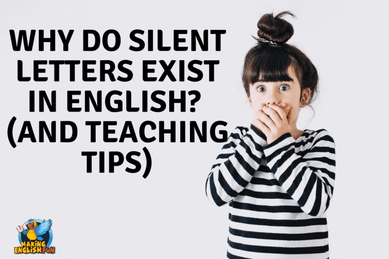 Why do silent letters exist In English? (And Teaching Tips)