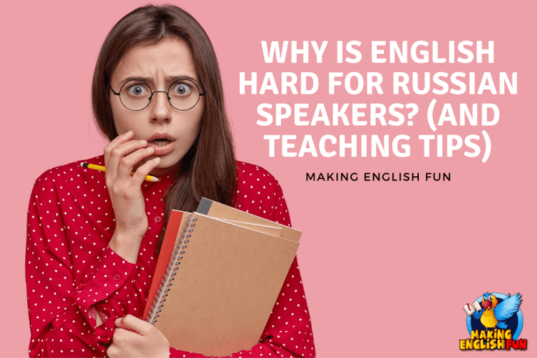 Why is English Hard for Russian Speakers? (And Teaching Tips)