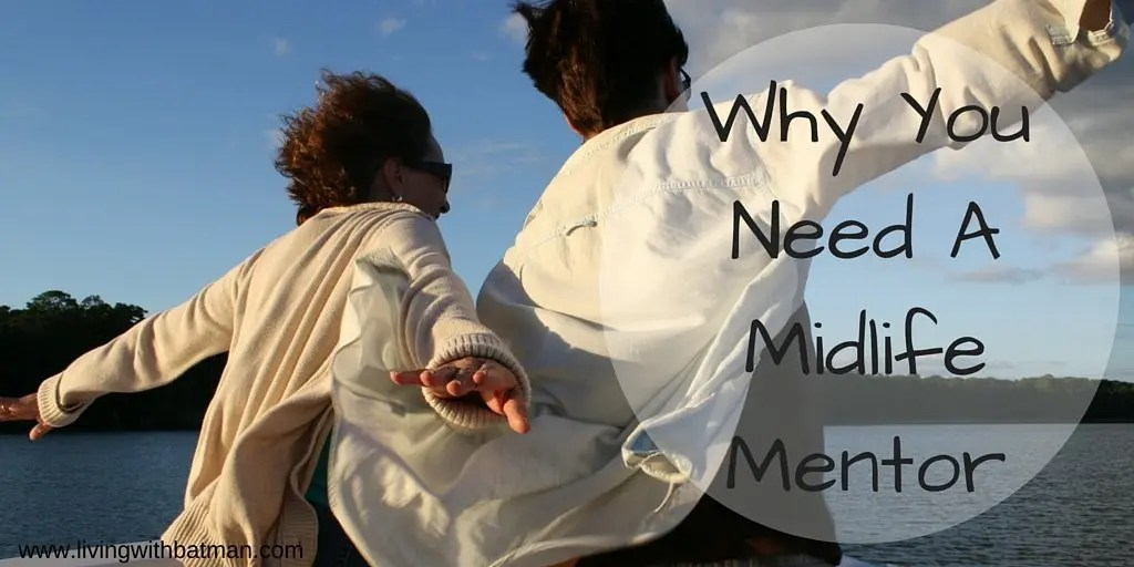 Why You Need A Midlife Mentor