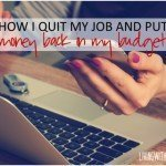 How I Quit My Job And Put $3000 Back In My Budget