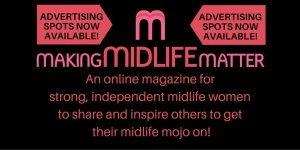 Advertising spots now available on MMM, an online magazine for strong, independent midlife women to share and inspire others to get their midlife mojo on!