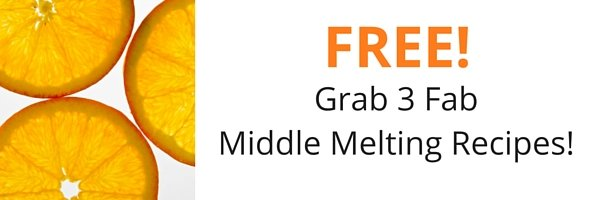 Grab Your 3 Free Middle Melting Recipes!