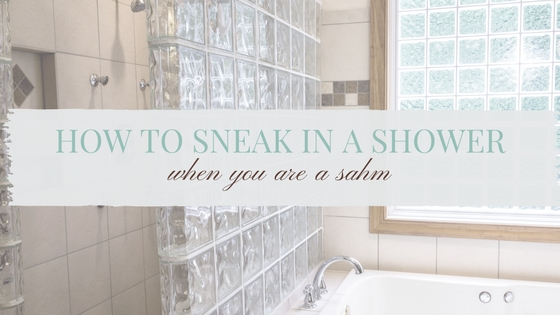 How To Sneak In A Shower When You Are A Sahm Making Mommas