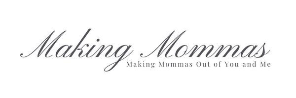Making Mommas