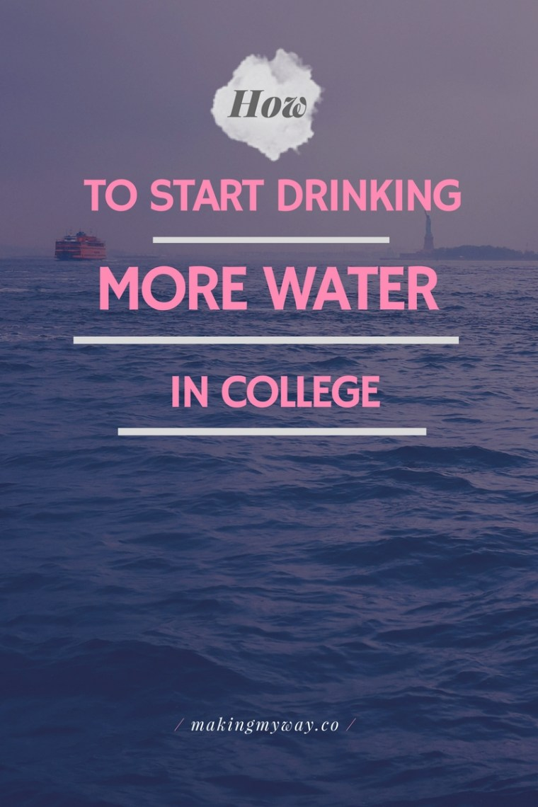 How To Start Drinking More Water In College