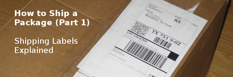 How to Ship a Package Shipping Labels Explained