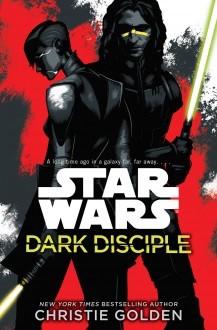 Dark Disciple by Christie Golden