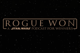 "RogueWonMSW - ""Rogue Won: A Star Wars Podcast for Winners"" Episode 38: Cheers! Woody is in Han Solo (Hopefully)"