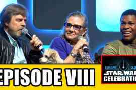 check out the star wars episode - Check out the Star Wars: Episode VIII Panel from Celebration Europe!