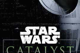 image - Star Wars Catalyst: A Rogue One Novel synopsis!