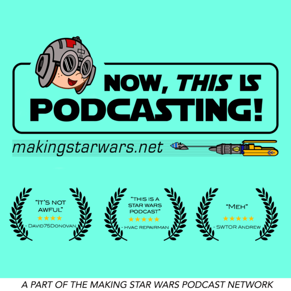 NTIP New Art - Episode 191 - MakingStarWars.net's Now, This is Podcasting!