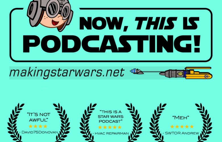 NTIP New Art - Now, This is Podcasting! Episode 202: The Story of Star Wars: Project Ragtag!