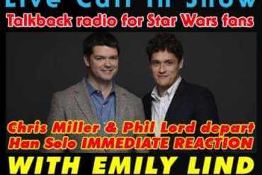 Image 6 20 17 at 8.22 PM - Steele Wars Podcast Live Call In Show – Ep 32 : Chris Miller & Phil Lord depart Han Solo IMMEDIATE REACTION with Emily Lind & Jason Ward