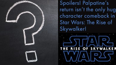 Photo of Spoilers: Palpatine's return isn't the only huge character comeback in Star Wars: The Rise of Skywalker!
