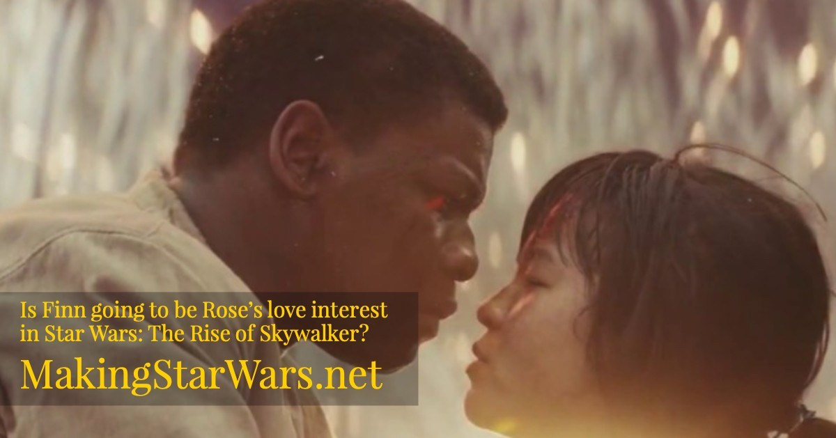 Is Finn Going To Be Rose S Love Interest In Star Wars The Rise Of Skywalker Making Star Wars