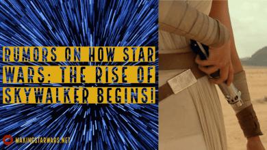 Photo of Rumors on how Star Wars: The Rise of Skywalker begins!