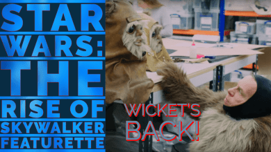 Photo of Star Wars: The Rise of Skywalker Featurette! Wicket's return confirmed!