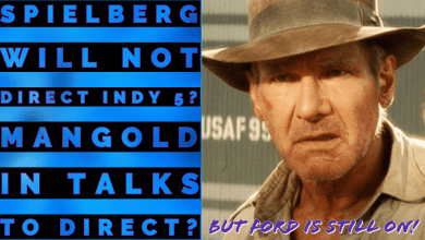 Photo of Indiana Jones 5: Spielberg will not direct Indy 5? Mangold in talks to direct?