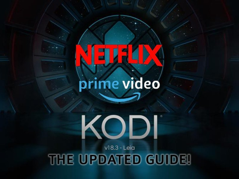 Watch Netflix and Amazon Prime in Kodi