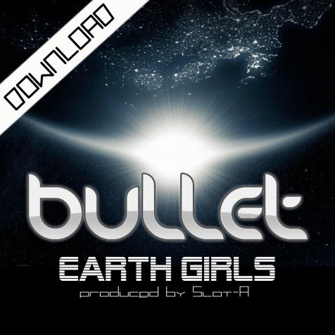 Bullet - Earth Girls (Technomix)