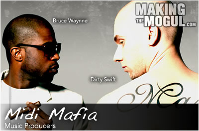 Music Producers, Dirty Swift & Bruce Waynne - Midi Mafia