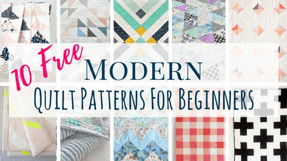 10 Free Modern Quilt Patterns For Beginners!