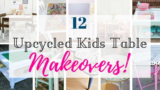 12 Upcycled Kids Table Makeovers: Round-up!