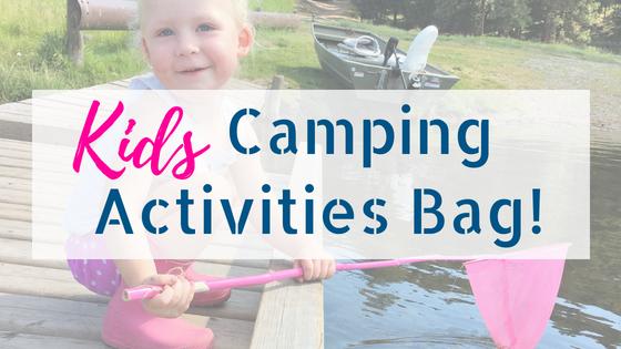 Kids Camping Activities Bag Ideas!