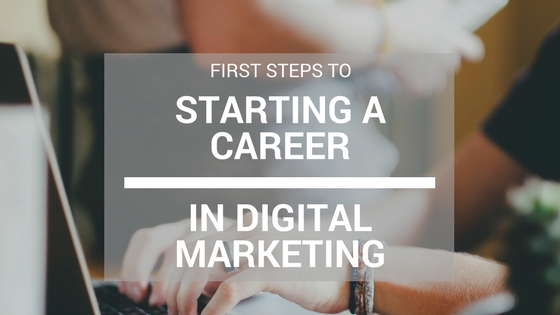 starting your career in digital marketing
