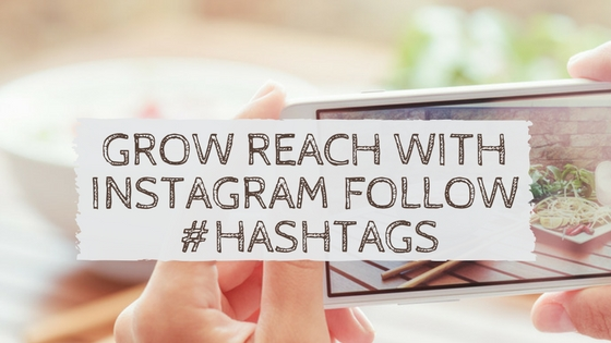 grow reach with Instagram follow hashtag