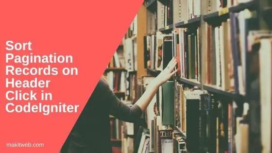 Sort Pagination records on Header Click in CodeIgniter