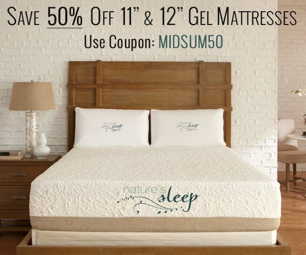 Get 50% Off 11″ and 12″ Nature's Sleep Gel Mattresses!