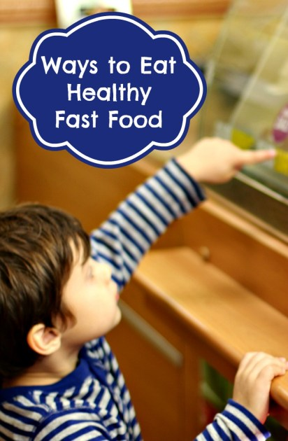Ways to eat healthy fast food
