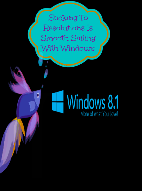 Sticking To Resolutions Is Smooth Sailing With Windows