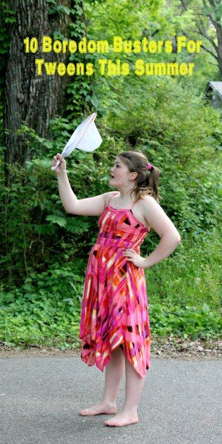 10 Boredom Busters For Tweens This Summer