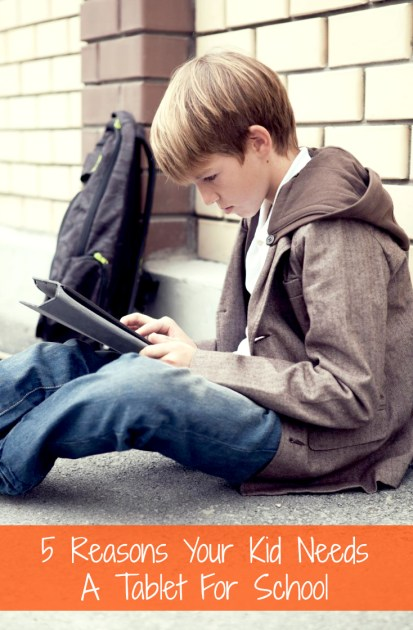5 Reasons Your Kid Needs  A Tablet For School pin