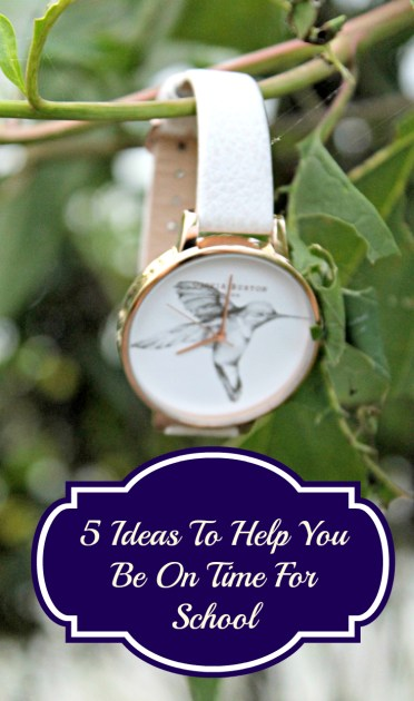 5 Ideas To Help You Be On Time For School pin