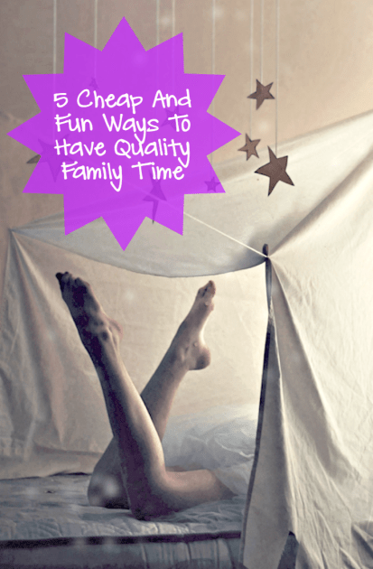 5 Cheap And Fun Ways To Have Quality Family Time