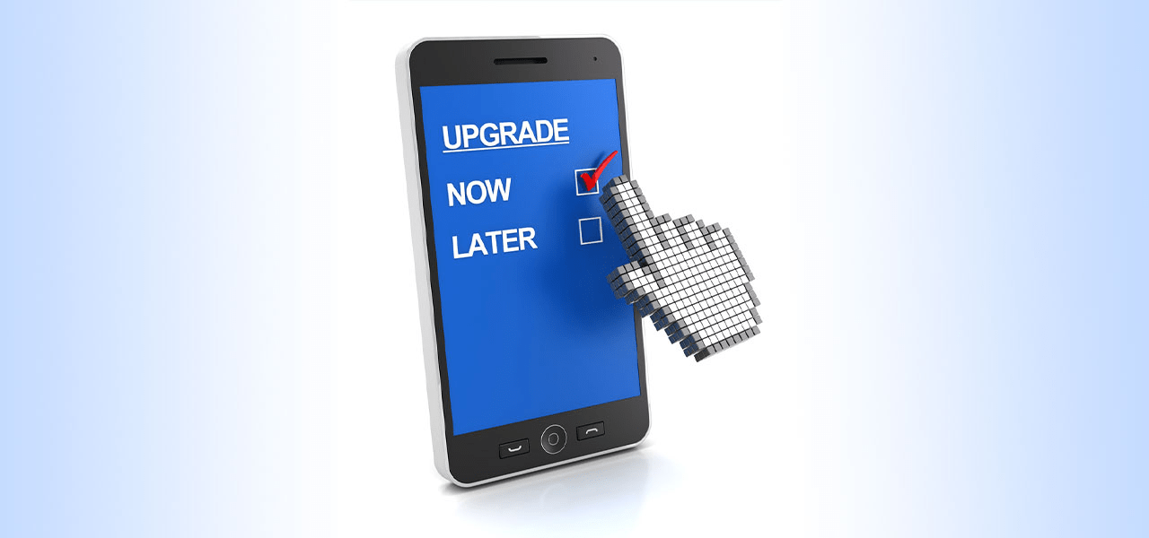 Time To Upgrade Your Device? What To Look For