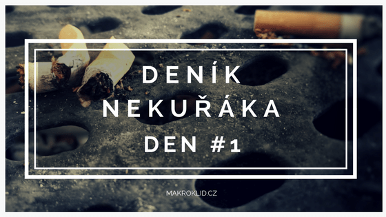 deník nekuřáka - první den