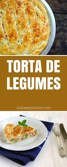 Torta de Legumes | Malas e Panelas