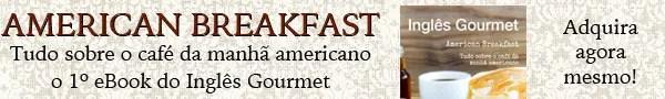 American Breakfast - tudo sobre o café da manhã americano