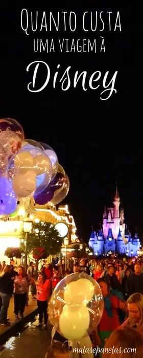 Quanto custa uma viagem à Disney | Malas e Panelas